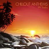 Chillout Anthems (99 Tracks) by Various Artists