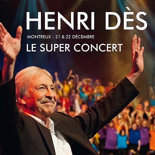 Play & Download Le super concert - Montreux 21 & 22 décembre by Henri Dès | Napster