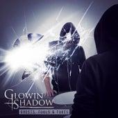 Ghosts, Fools & Fakes de Glowin Shadow