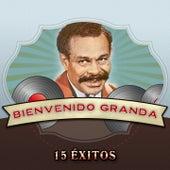 Play & Download Bienvenido Granda: 15 Éxitos by Bienvenido Granda | Napster