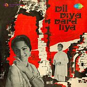 Dil Diya Dard Liya (Original Motion Picture Soundtrack) by Various Artists
