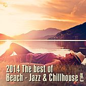 Play & Download 2014 The Best of Beach: Jazz & Chillhouse, Vol. 3 by Various Artists | Napster