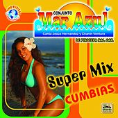 Play & Download Super Mix by Conjunto Mar Azul | Napster