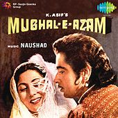 Mughal-E-Azam (Original Motion Picture Soundtrack) by Various Artists