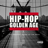 Hip-Hop Golden Age, Vol. 3 (The Greatest Songs of the 90's) [The Streetbangerz Presents] von Various Artists