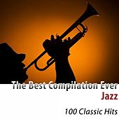 The Best Compilation Ever: Jazz (100 Classic Hits) von Various Artists