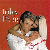 Play & Download Secrets by John Parr | Napster