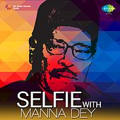 Play & Download Selfie with Manna Dey by Manna Dey | Napster