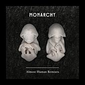 Play & Download Almost Human (Remixes) by Monarchy | Napster