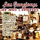 Play & Download Las Canciones de Mis Abuelos by Various Artists | Napster