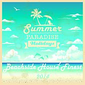 Beachside House Finest 2014 (The Sound of Summer Paradise) by Various Artists