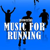 Play & Download Powerful Music for Running by Various Artists | Napster