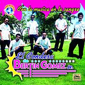 Play & Download Con la Musica en la Sangre by El Condesa De Bertin Gomez Jr | Napster