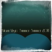 Play & Download Miami Music Summer Summer 2014 (28 Festival Show Live Dance Tracks for DJ Set) by Various Artists | Napster