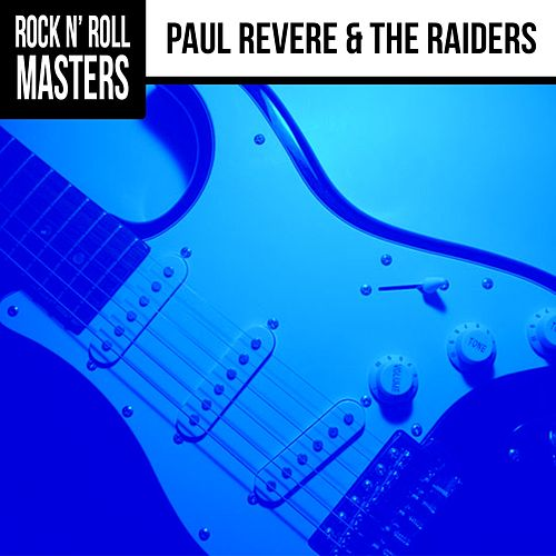 Rock n'  Roll Masters: Paul Revere & The Raiders by Paul Revere & the Raiders