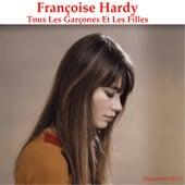 Play & Download Tous les garçons et les filles (Remastered 2014) by Francoise Hardy | Napster