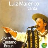 Play & Download Luiz Marenco Canta Jayme Caetano Braun by Luiz Marenco | Napster