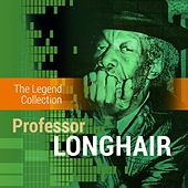 Play & Download The Legend Collection: Professor Longhair by Professor Longhair | Napster
