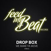 We Make Ya Move by Dropbox