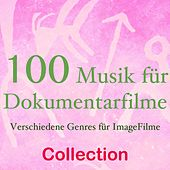 Play & Download 100 musik für dokumentarfilme (Verschiedene genres für imagefilme) by Various Artists | Napster