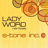 Play & Download Lady Word (Remixes) by S-Tone Inc. | Napster