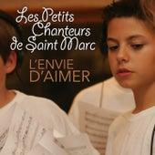 Play & Download L'envie d'aimer by Les Petits Chanteurs de Saint-Marc | Napster