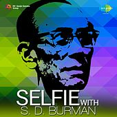Play & Download Selfie With S. D. Burman by Various Artists | Napster