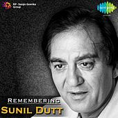 Remembering Sunil Dutt by Various Artists