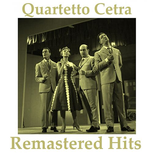 Play & Download Remastered Hits (All tracks remastered 2014) by Quartetto Cetra | Napster