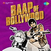 Baap of Bollywood: Amitabh Bachchan by Various Artists