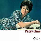 Crazy (The Best Compilation Ever) by Patsy Cline