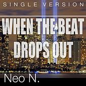 Play & Download When the Beat Drops Out (Single Version) by Neon | Napster