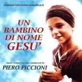 Play & Download Un bambino di nome Gesù (Original Television Soundtrack) by Piero Piccioni | Napster