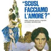 Play & Download Scusi, facciamo l'amore? (Colonna sonora originale) by Ennio Morricone | Napster