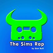 Play & Download The Sims Rap by Dan Bull | Napster