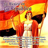 Play & Download La Música en la República by Various Artists | Napster