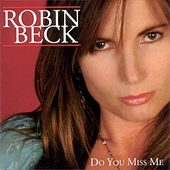 Do You Miss Me by Robin Beck