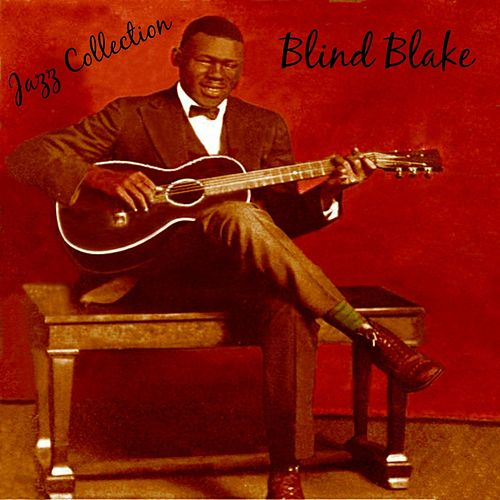 Play & Download Jazz Collection: Blind Blake by Blind Blake | Napster