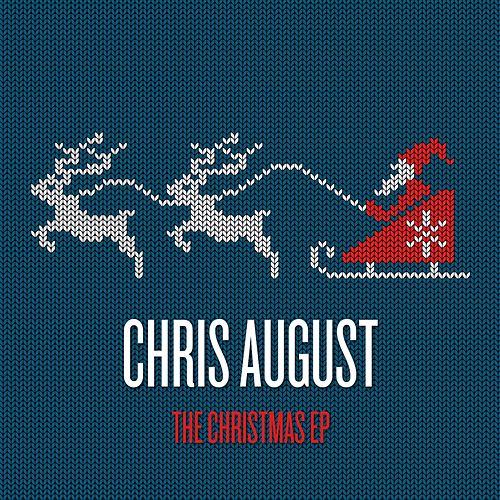 Play & Download The Christmas EP by Chris August | Napster