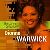 Play & Download The Legend Collection: Dionne Warwick by Various Artists | Napster