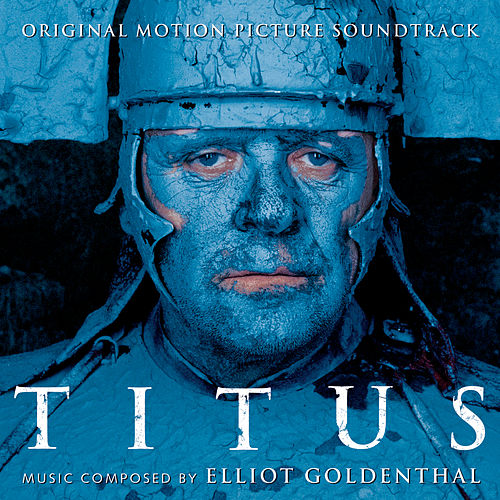 Play & Download Titus - Original Motion Picture Soundtrack by Elliot Goldenthal | Napster