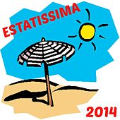 Estatissima 2014 (I Grandi Successi Dell'estate) by Various Artists