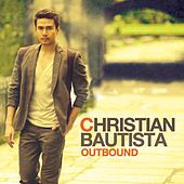 Play & Download Outbound by Christian Bautista | Napster