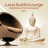 Play & Download Luxury Buddha Lounge, Vol. 1 (Hotel & Bar Chill Out Session) by Various Artists | Napster