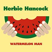 Watermelon Man by Herbie Hancock