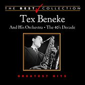 The Best Collection: Tex Beneke the 40's Decade by Tex Beneke