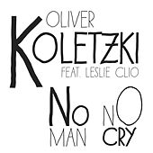 Play & Download No Man No Cry (Remixes) by Oliver Koletzki | Napster