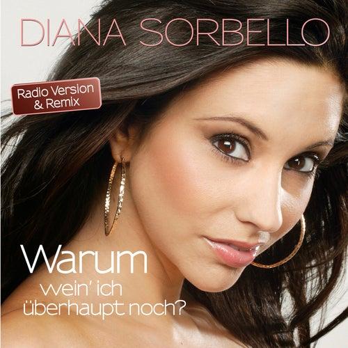 Play & Download Warum (wein' ich überhaupt noch) by DIANA SORBELLO | Napster