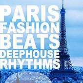Play & Download Paris Fashion Beats (Deephouse Rhythms) by Various Artists | Napster