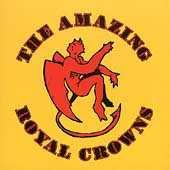 Play & Download The Amazing Royal Crowns by The Amazing Royal Crowns | Napster